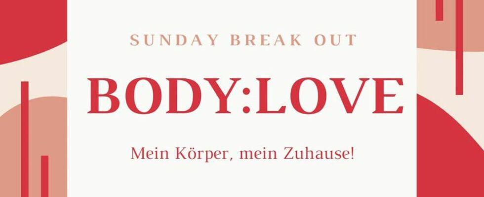 Body:Love Sunday Break Out