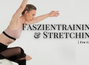 Faszientraining & Stretching