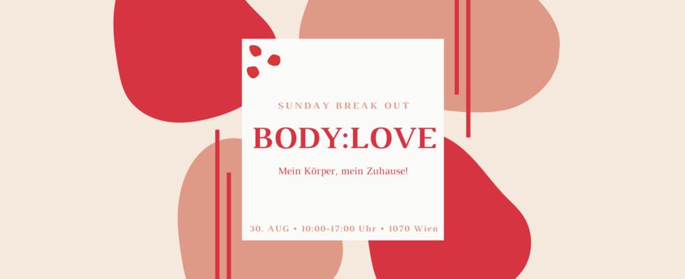 Body:Love ♡ Sunday Break Out 2